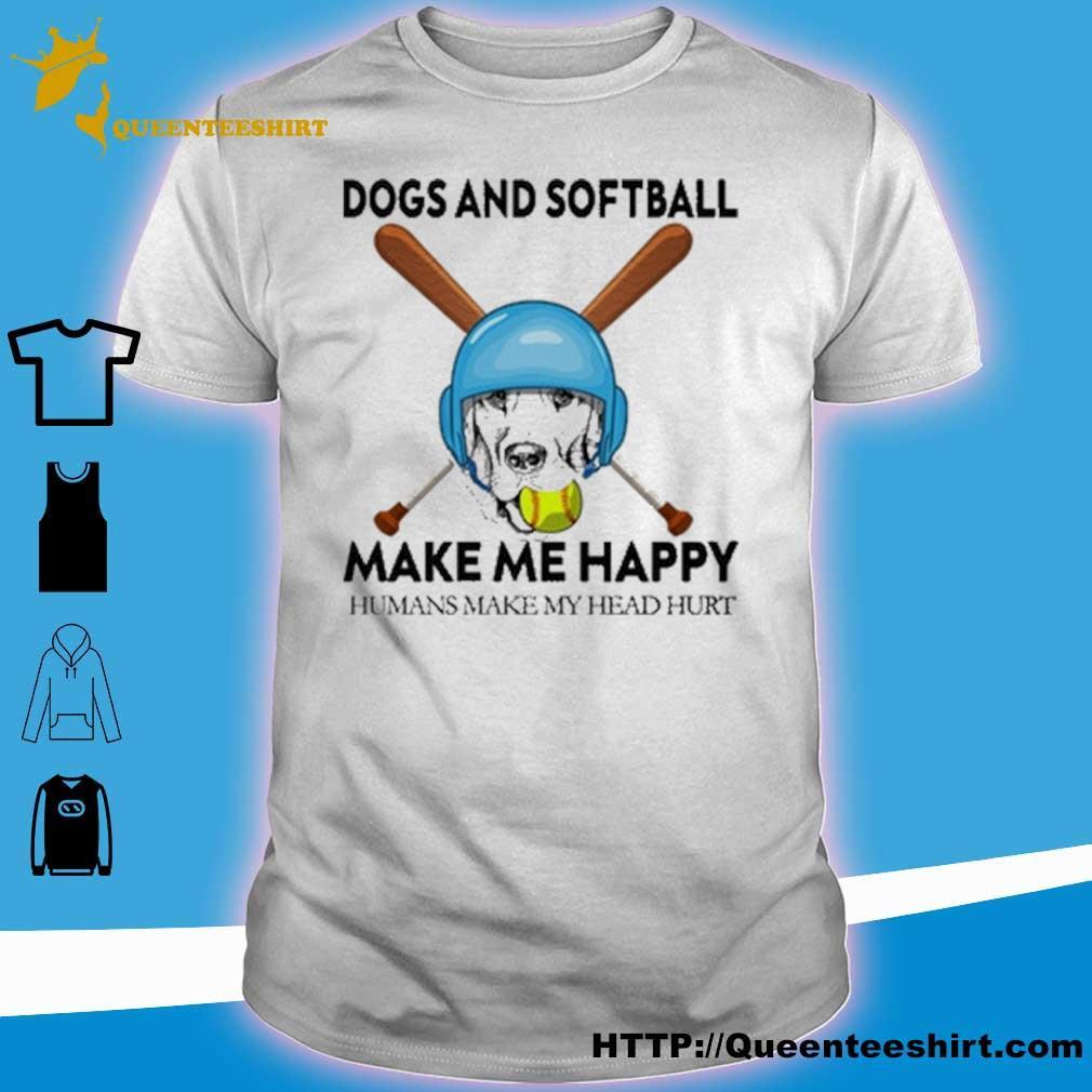 Dog and softball make me happy humans make my head hurt shirt