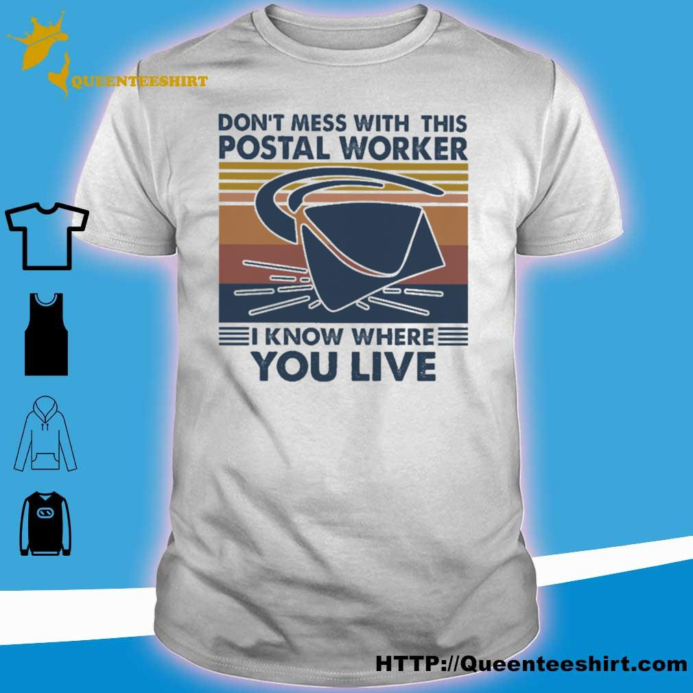 Don't mess with this postal worker i know where you live vintage shirt