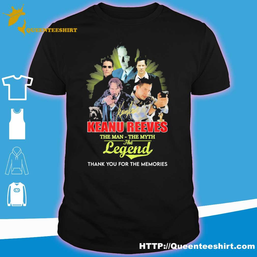 Keanu Reeves the man the Myth the legend shirt