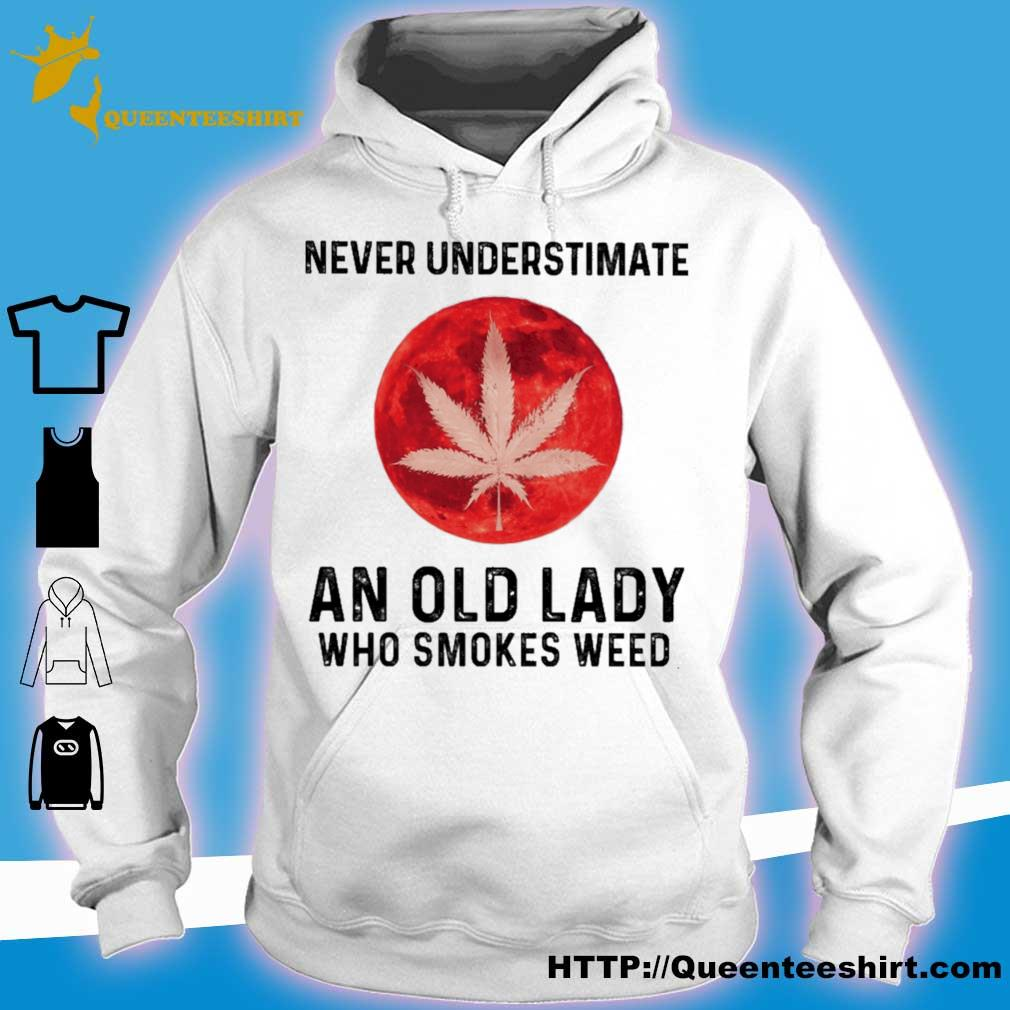 Never underestimate an old Lady who smokes weed mood s hoodie