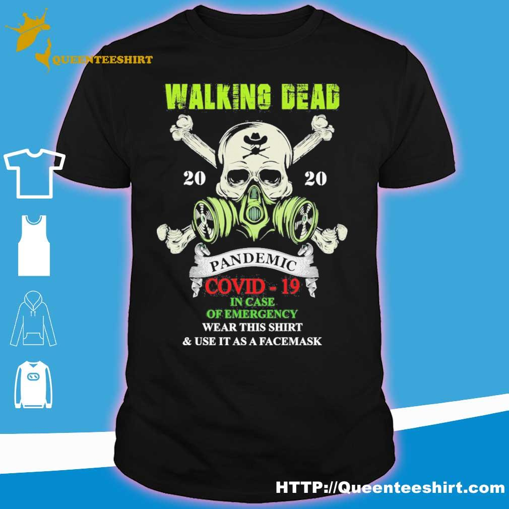 Skull The Walking Dead 2020 pandemic covid 19 in case of emergency war this shirt