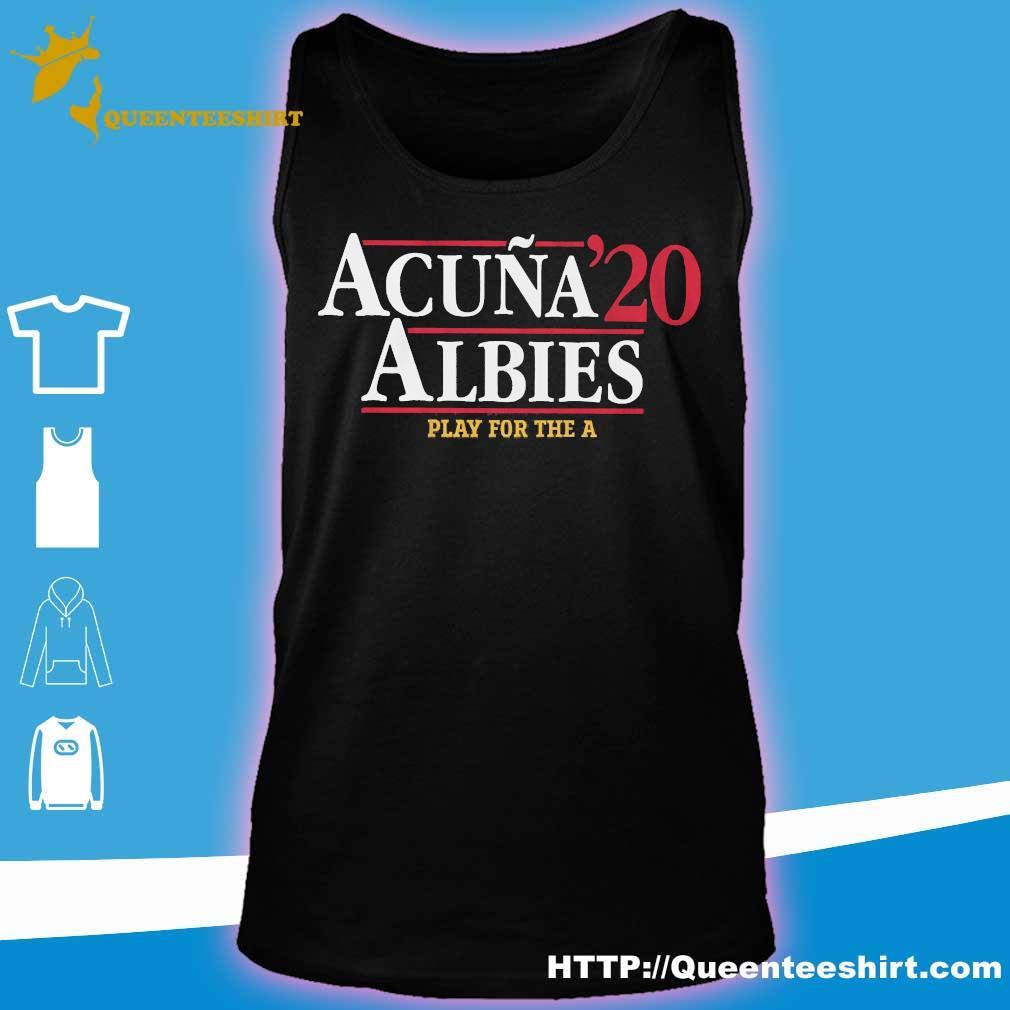 Acuna 20 Albies play for the a s tank top