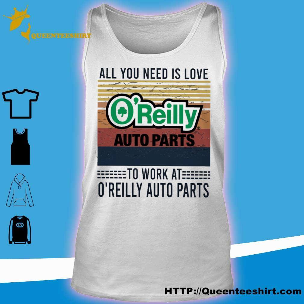 All you need is love O'reilly auto parts to work at O'reilly auto parts vintage s tank top