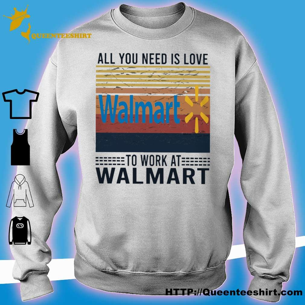 All you need is love Walmart to work at Walmart vintage s sweater
