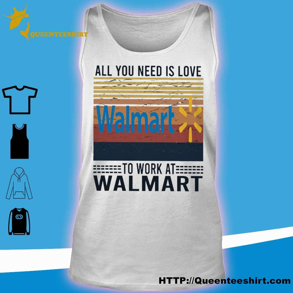 All you need is love Walmart to work at Walmart vintage s tank top