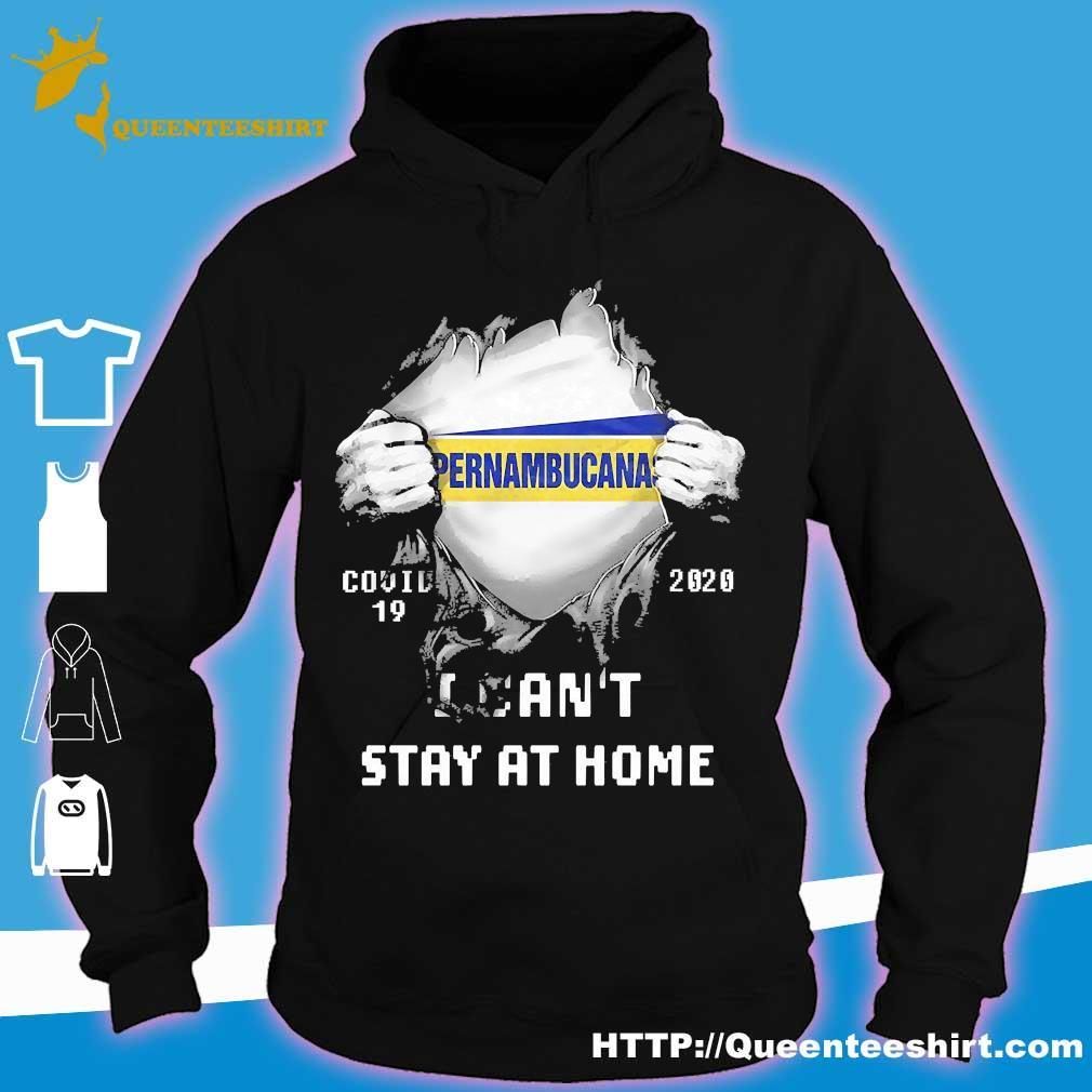 Blood inside me Pernambucana covid-19 2020 I can't stay at home s hoodie