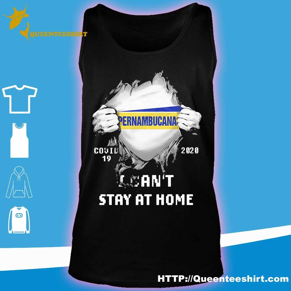 Blood inside me Pernambucana covid-19 2020 I can't stay at home s tank top