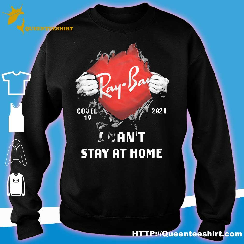 Blood inside me Ray Ban covid-19 2020 I can't stay at home s sweater