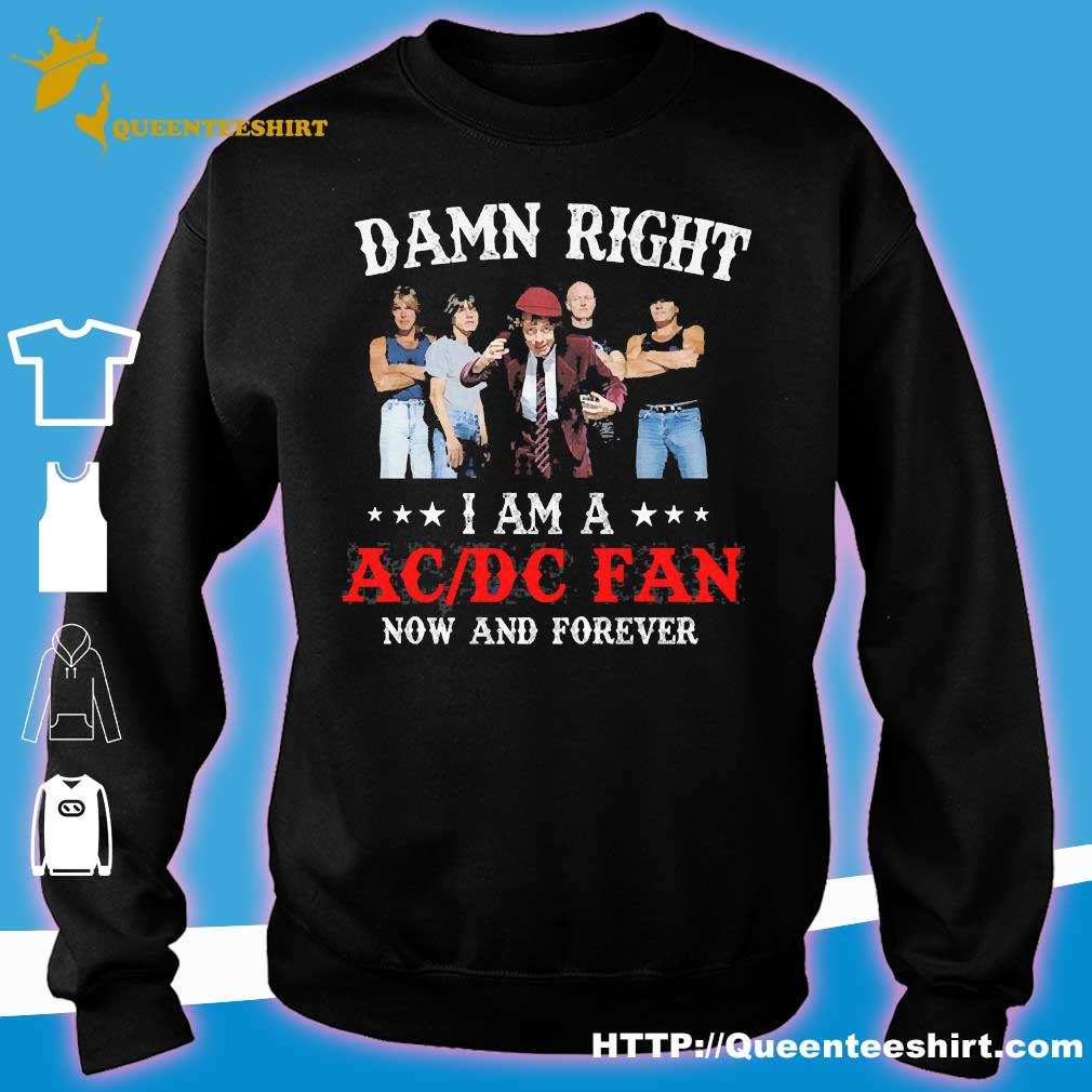 Damn right I am a AC DC fan now and forever s sweater