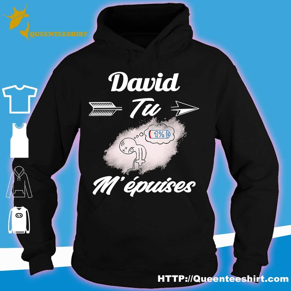 David tu m 'epuises s hoodie
