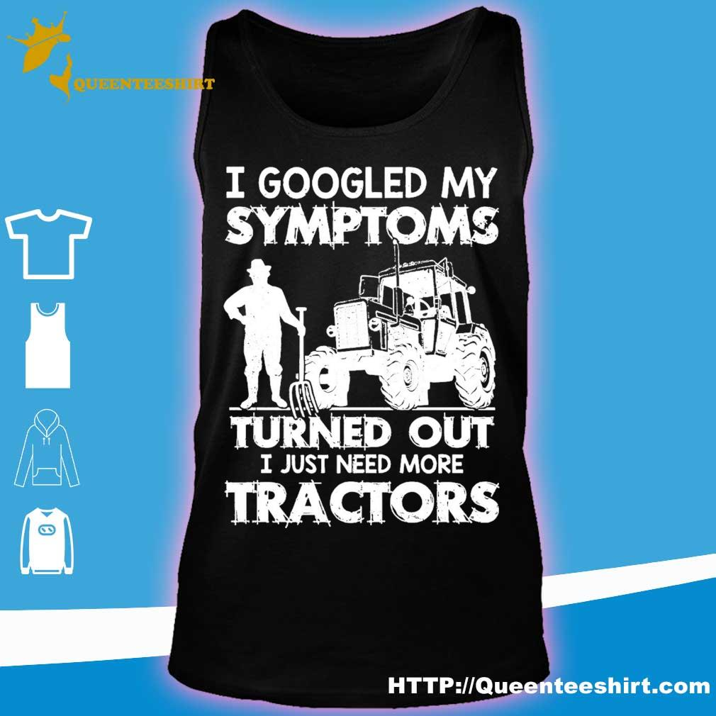 I googled my symptoms turns out I just need more tractors s tank top
