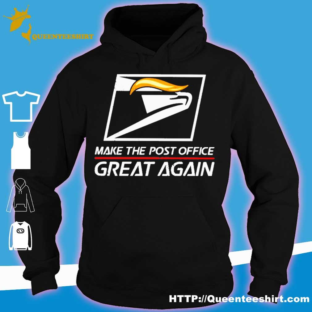 Make the post office Great Again s hoodie
