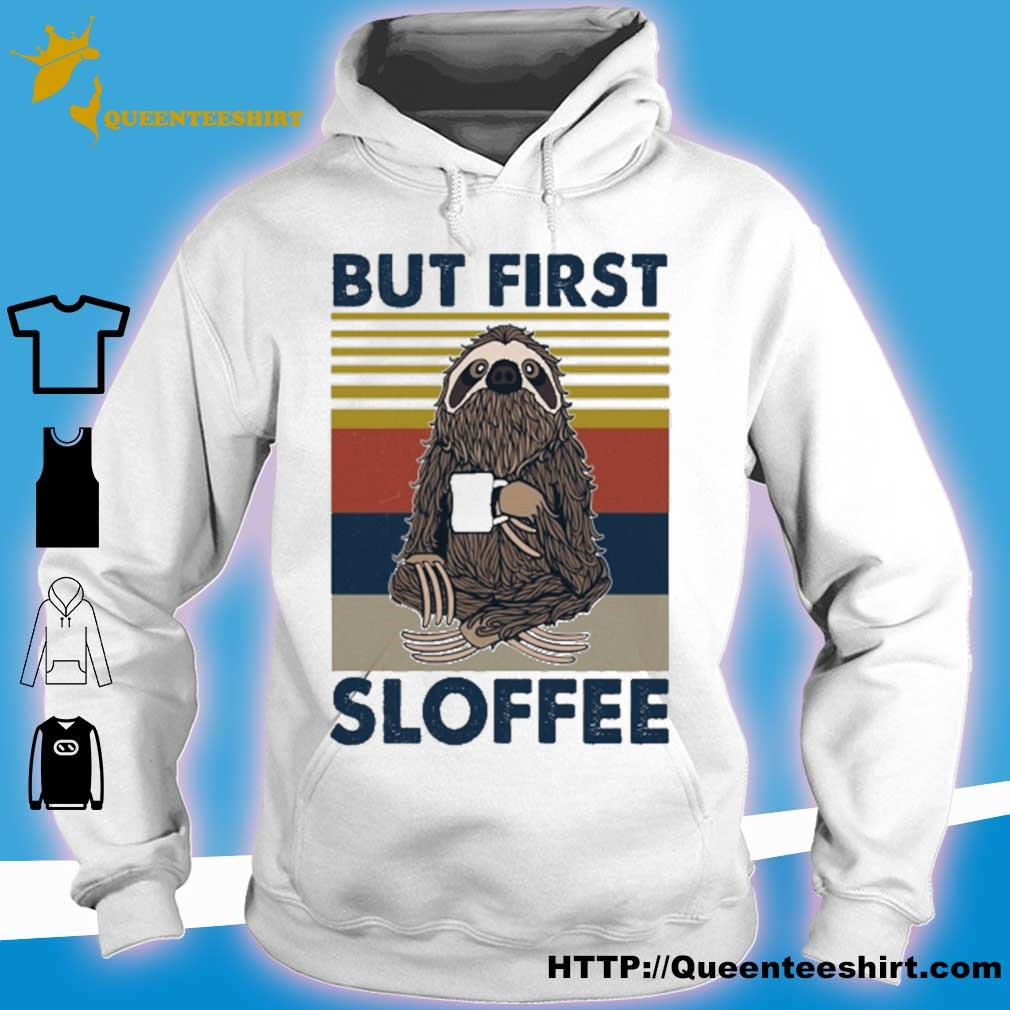 Sloth But first Sloffee vintage s hoodie