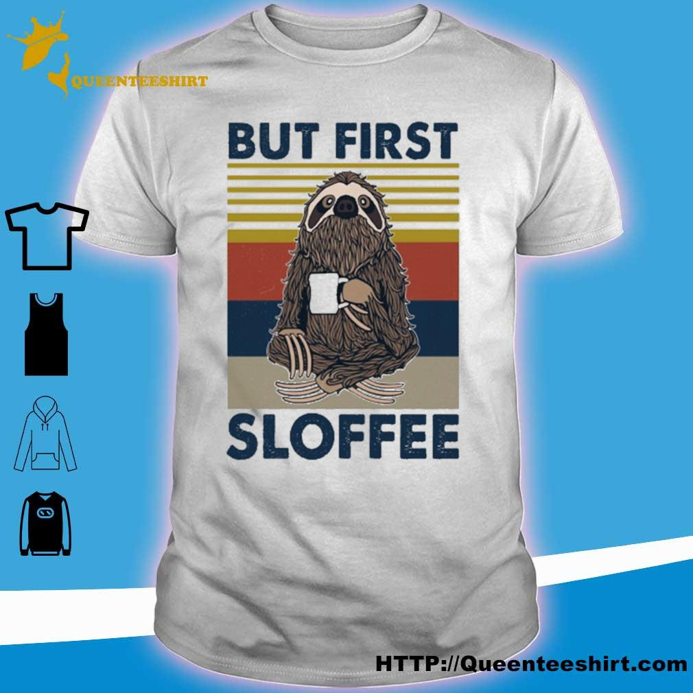 Sloth But first Sloffee vintage shirt