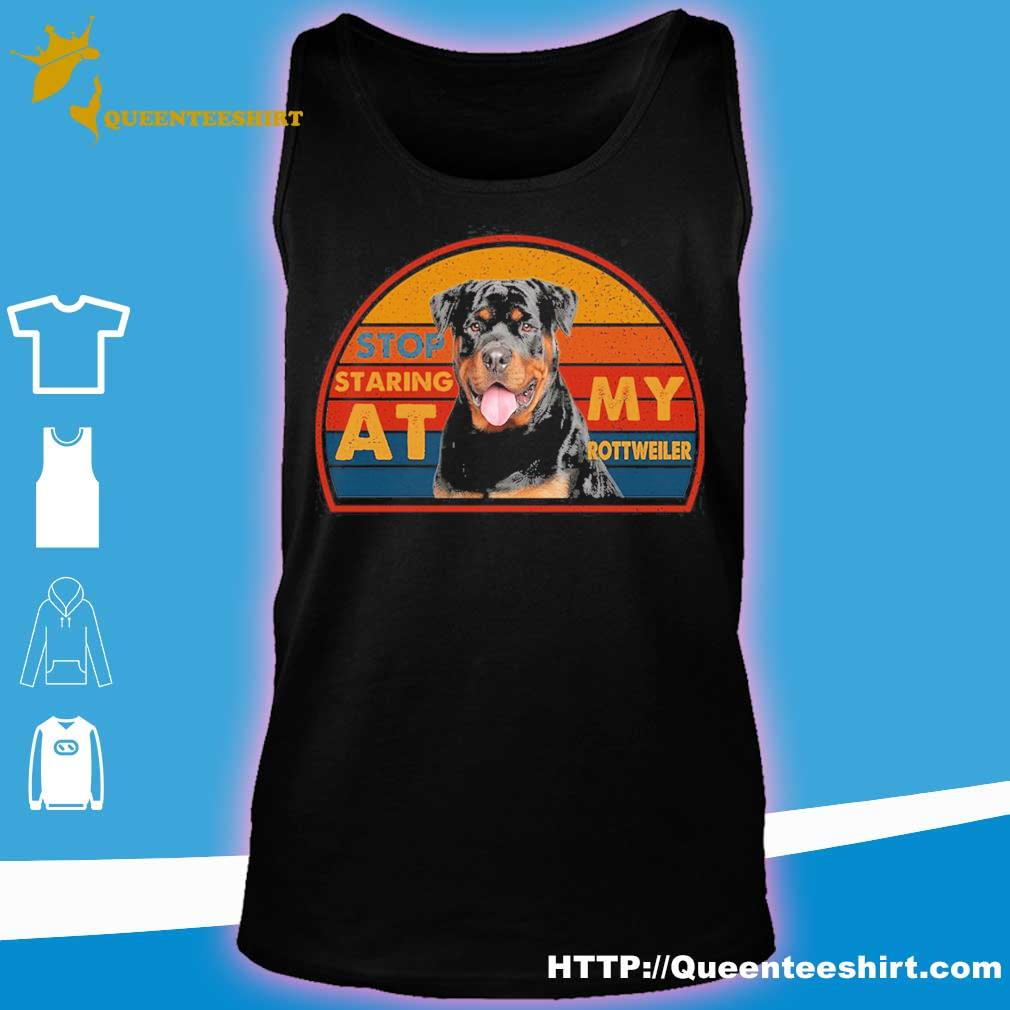 Stop staring at My rottweller s tank top