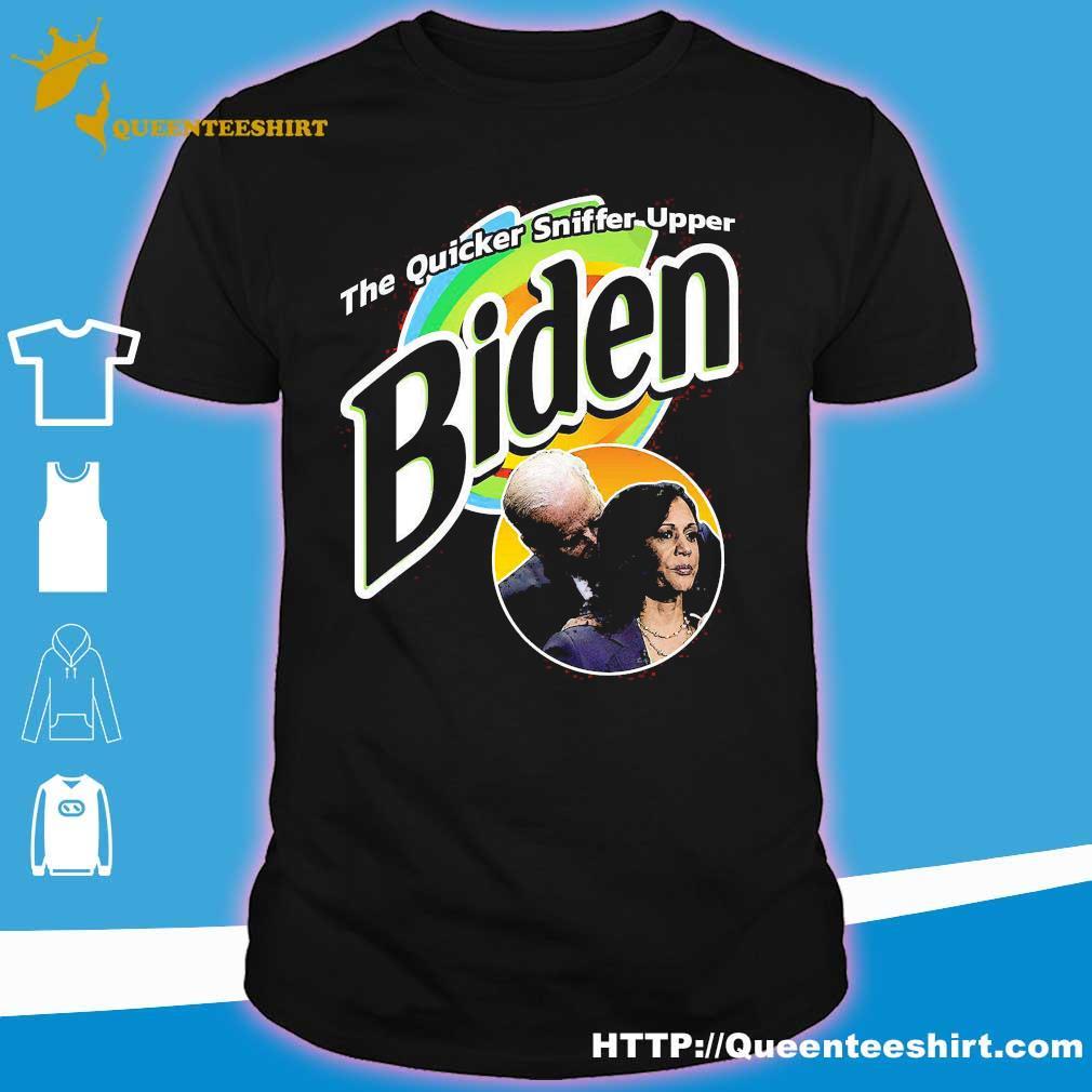 The quicker sniffer upper Biden shirt