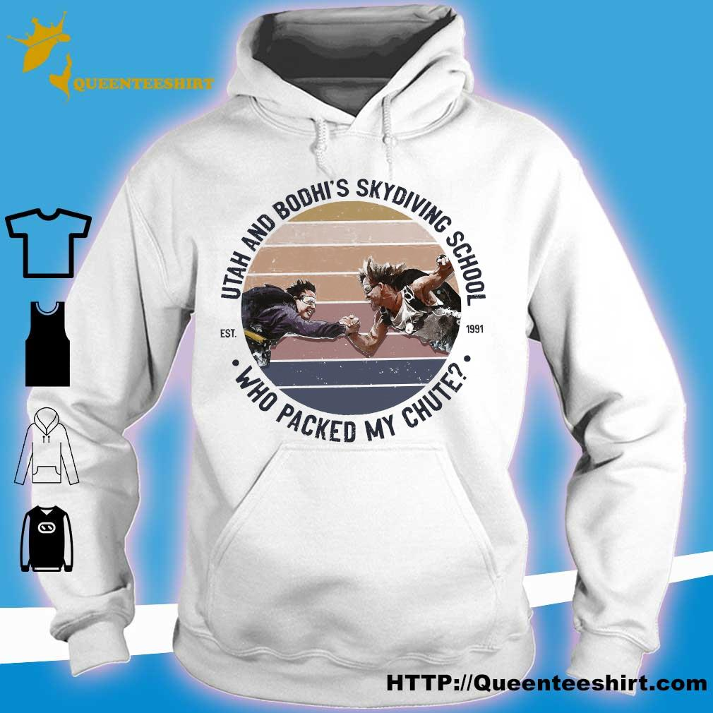 Utah and bodhi's skydiving school who packed my chute EST 1991 s hoodie
