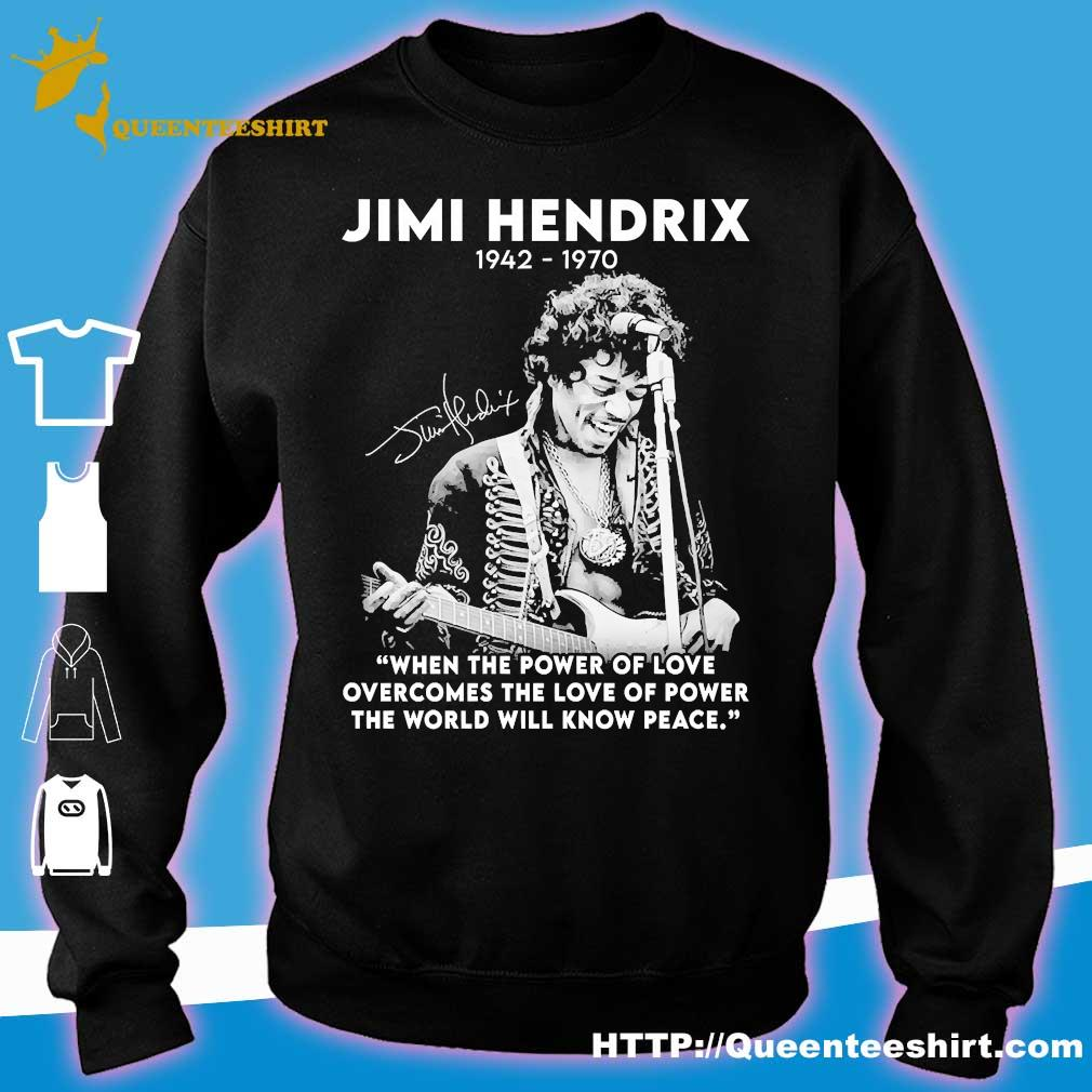 Jimi hendrix 1942 1970 when the power of love overcomes the love of power the world will know peace signature s sweater