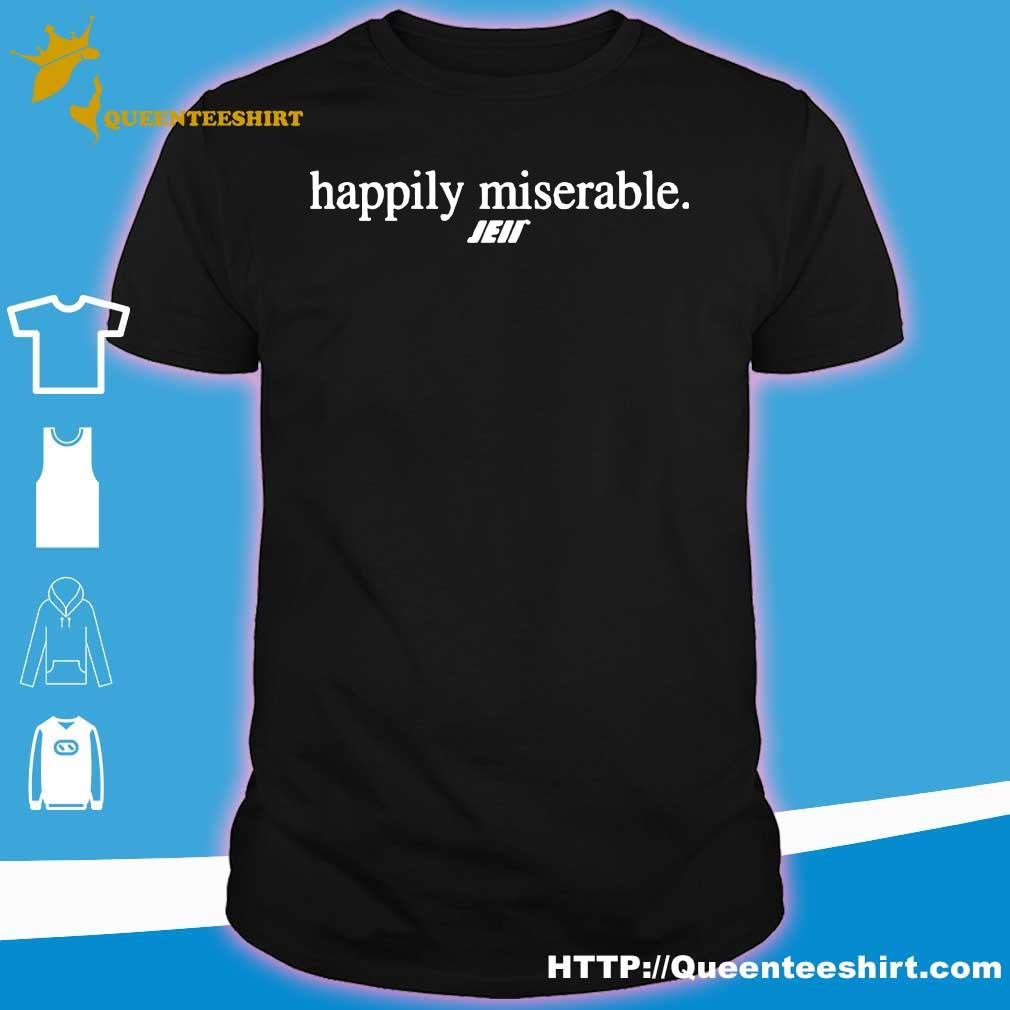 Official Happily miserable julian edelman shirt
