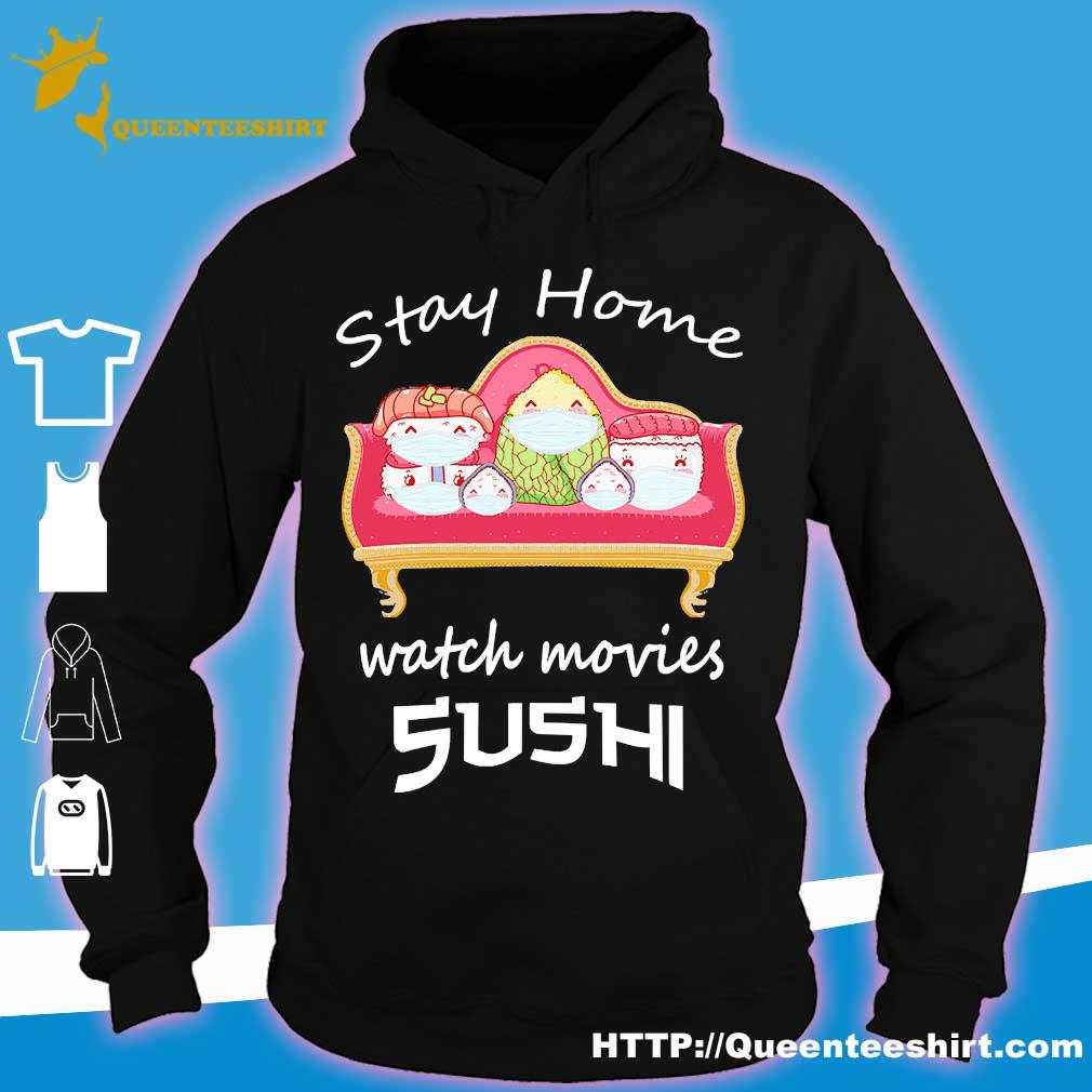 Stay home watch movies Sushi s hoodie