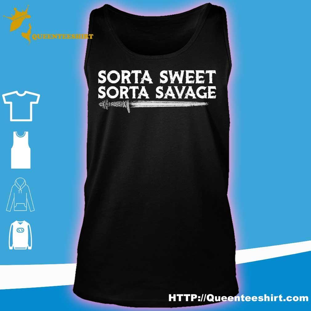 Sorta sweet Sorta Savage s tank top