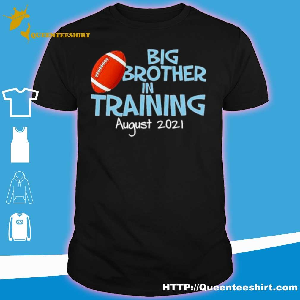 Official Big Brother In Training August 2021 Shirt, hoodie ...
