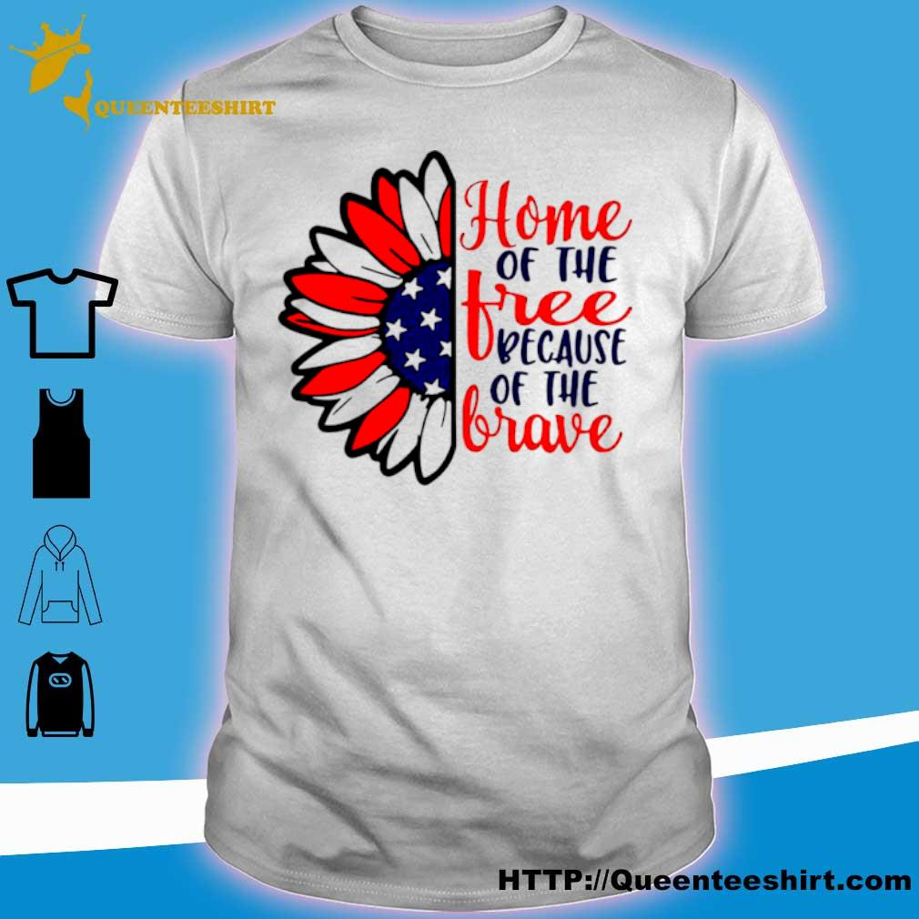 Official Home Of The Tree Because Of The Brave Sunflower American Flag Shirt