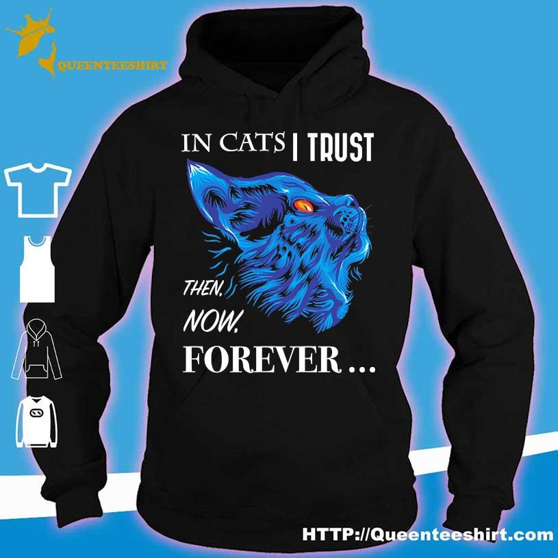 In cats I trust then now forever s hoodie